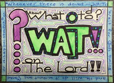 When in Doubt--Wait!